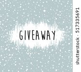giveaway hand drawn inscription ... | Shutterstock .eps vector #517335691