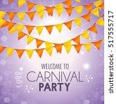 welcome carnival party pennant... | Shutterstock .eps vector #517555717