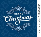 merry christmas lettering... | Shutterstock .eps vector #517696135