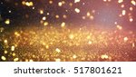 blurred glitter lights... | Shutterstock . vector #517801621