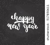 happy new year   lettering... | Shutterstock .eps vector #517850611