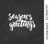 season's greetings   lettering... | Shutterstock .eps vector #517850797
