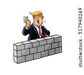 donald trump build a wall.... | Shutterstock .eps vector #517940269