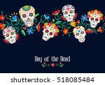day of the dead illustration... | Shutterstock . vector #518085484