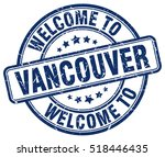 welcome to vancouver. stamp. | Shutterstock .eps vector #518446435