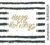 happy holidays  inspirational... | Shutterstock . vector #518502529