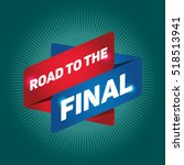 road to the final arrow tag... | Shutterstock .eps vector #518513941