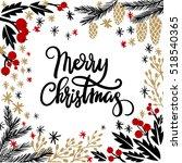 merry christmas hand lettering... | Shutterstock .eps vector #518540365