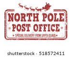 north pole post office grunge... | Shutterstock .eps vector #518572411