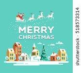 santa claus with deers in sky... | Shutterstock .eps vector #518573314