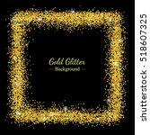 gold glitter frame. vector | Shutterstock .eps vector #518607325