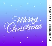 merry christmas. holiday vector ... | Shutterstock .eps vector #518645959