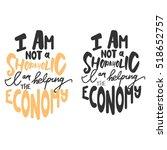 i am not a shopaholic  i am... | Shutterstock .eps vector #518652757