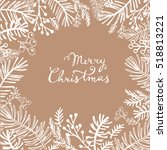 hand drawn christmas  card.... | Shutterstock .eps vector #518813221