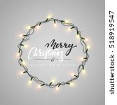glowing christmas lights wreath ... | Shutterstock .eps vector #518919547