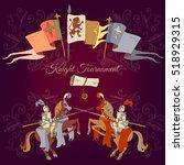 knight tournament medieval... | Shutterstock .eps vector #518929315