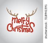 merry christmas lettering... | Shutterstock .eps vector #518941591