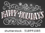 happy holidays. vintage hand... | Shutterstock .eps vector #518991085