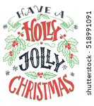 have a holly jolly christmas.... | Shutterstock .eps vector #518991091
