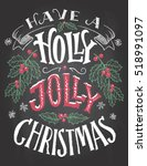 have a holly jolly christmas.... | Shutterstock .eps vector #518991097
