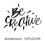 be creative. inspirational and... | Shutterstock .eps vector #519122149