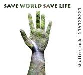 Save World Save Life Concept...