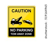 caution no parking  tow away... | Shutterstock . vector #519164965
