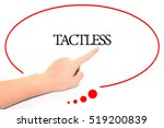 Small photo of Hand writing TACTLESS with the abstract background. The word TACTLESS represent the meaning of word as concept in stock photo.