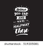 believe you can and you are... | Shutterstock .eps vector #519205081