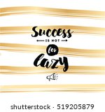 success is not for lazy. anti...   Shutterstock .eps vector #519205879
