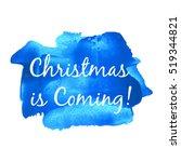 christmas is coming vector... | Shutterstock .eps vector #519344821