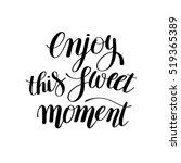 enjoy this sweet moment hand... | Shutterstock .eps vector #519365389