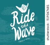 ride the wave. surfing shaka... | Shutterstock .eps vector #519367681