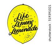 if life gives you lemons make... | Shutterstock .eps vector #519391021