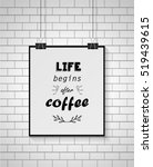 life begins after coffee.... | Shutterstock .eps vector #519439615