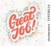 great job  lettering. | Shutterstock .eps vector #519538114