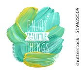 enjoy the little things. vector ... | Shutterstock .eps vector #519623509