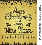 merry christmas and happy new...   Shutterstock . vector #519791869