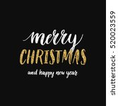 merry christmas and happy new... | Shutterstock . vector #520023559