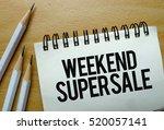 weekend super sale text written ... | Shutterstock . vector #520057141