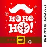 santa moustache and ho ho ho ... | Shutterstock .eps vector #520150801