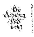 stop dreaming start doing hand... | Shutterstock .eps vector #520162765