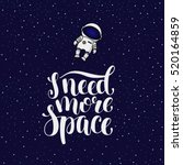 i need more space  hand written ... | Shutterstock .eps vector #520164859