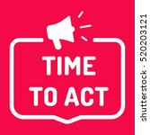 time to act. badge with... | Shutterstock .eps vector #520203121