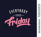 everybody loves friday. weekend ... | Shutterstock .eps vector #520220515
