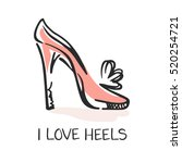 i love heels  fashion emblem.... | Shutterstock .eps vector #520254721