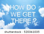"""how do we get there "" cloud... 