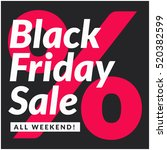 black friday sale all weekend   ... | Shutterstock .eps vector #520382599