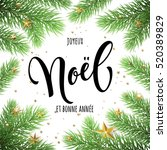 french merry christmas joyeux... | Shutterstock .eps vector #520389829