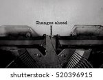 changes ahead typed words on a... | Shutterstock . vector #520396915